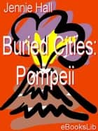Buried Cities: Pompeii ebook by Jennie Hall