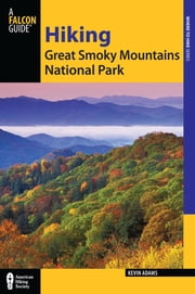 Hiking Great Smoky Mountains National Park ebook by Kevin Adams