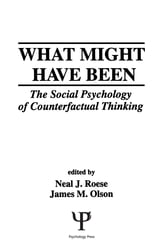 What Might Have Been - The Social Psychology of Counterfactual Thinking ebook by