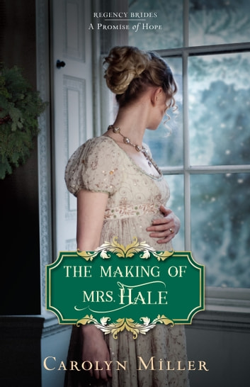 The Making of Mrs. Hale ebook by Carolyn Miller