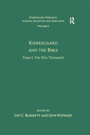 Volume 1, Tome I: Kierkegaard and the Bible - The Old Testament ebook by Jon Stewart
