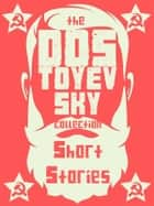 Dostoevsky's Short Stories ebook by Fyodor Dostoevsky