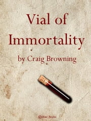 Vial of Immortality ebook by Rog Philips
