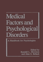 Medical Factors and Psychological Disorders - A Handbook for Psychologists ebook by Alan S. Bellack,R.L. Morrison