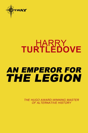 An Emperor for the Legion - Videssos Book 2 ebook by Harry Turtledove