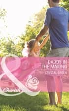 Daddy in the Making (Mills & Boon Cherish) (St. Valentine, Texas, Book 2) ebook by Crystal Green