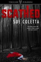 Scathed ebook by Sue Coletta