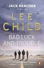 Bad Luck And Trouble - (Jack Reacher 11) ebook by