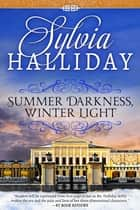 Summer Darkness, Winter Light ebook by Sylvia Halliday