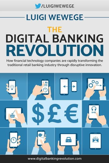 The Digital Banking Revolution ebook by Luigi Wewege