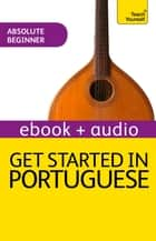 Get Started in Beginner's Portuguese: Teach Yourself (New Edition) - Audio eBook ebook by Sue Tyson-Ward