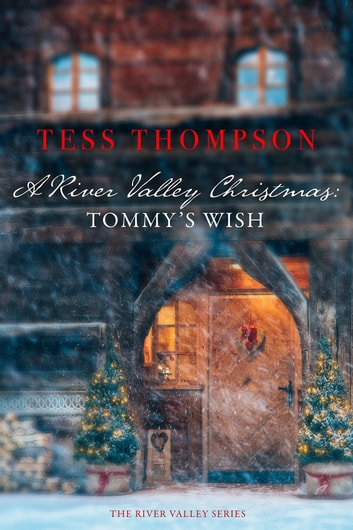 A River Valley Christmas: Tommy's Wish - A Christmas Short ebook by Tess Thompson