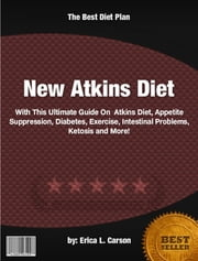 New Atkins Diet ebook by Erica L. Carson