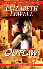 Outlaw ebook by Elizabeth   Lowell