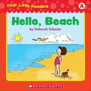First Little Readers: Hello, Beach (Level A) ebook by Schecter, Deborah