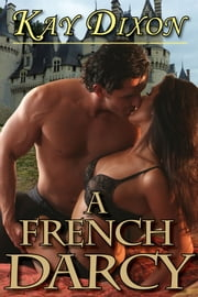A French Darcy ebook by Kay Dixon