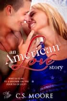 An American Love Story ebook by C.S. Moore