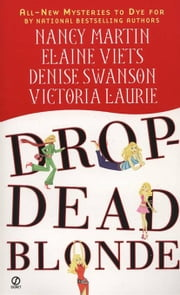 Drop-Dead Blonde ebook by Nancy Martin,Elaine Viets,Denise Swanson,Victoria Laurie