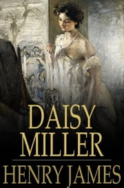 Daisy Miller - Original Version ebook by Henry James