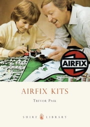 Airfix Kits ebook by Trevor Pask