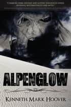 Alpenglow ebook by Kenneth Hoover