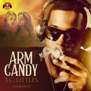 Arm Candy audiobook by T. C. Littles