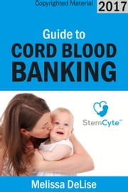 Guide to Cord Blood Banking ebook by Melissa DeLise