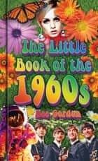 The Little Book of the 1960s eBook by Dee Gordon