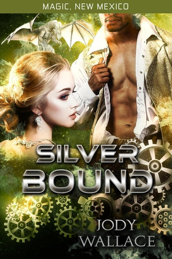 Silver Bound - Magic, New Mexico ebook by Jody Wallace