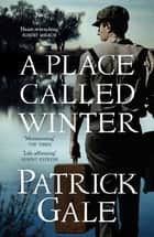 A Place Called Winter ebook by