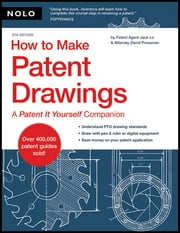 "How to Make Patent Drawings: A ""Patent It Yourself"" Companion ebook by Jack Lo, David Pressman"