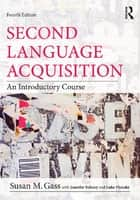 Second Language Acquisition ebook by Susan M. Gass