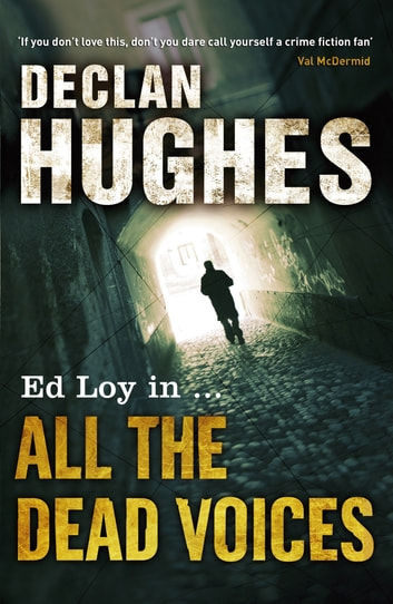 All the Dead Voices ebook by Declan Hughes