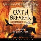 Chronicles of Ancient Darkness #5: Oath Breaker audiobook by Michelle Paver