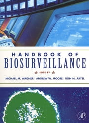 Handbook of Biosurveillance ebook by Michael M. Wagner,Andrew W. Moore,Ron M. Aryel