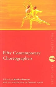 Fifty Contemporary Choreographers ebook by Bremser, Martha