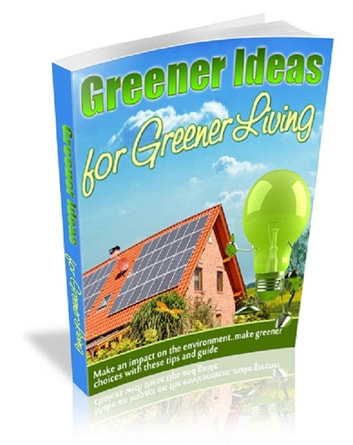 Greener Ideas for Greener Living ebook by Anonymous