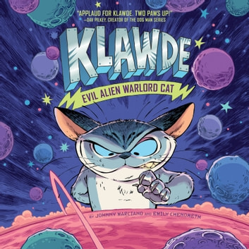 Klawde: Evil Alien Warlord Cat #1 audiobook by Johnny Marciano,Emily Chenoweth
