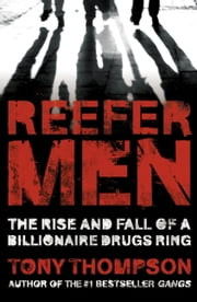 Reefer Men: The Rise and Fall of a Billionaire Drug Ring ebook by Tony Thompson