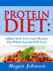 Protein Diet: Low Carb Recipes You Will Enjoy! ebook by Christopher Brown,Karen Evans