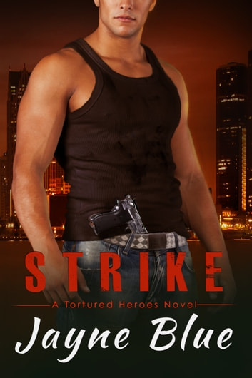 Strike - A Tortured Heroes Novel ebook by Jayne Blue