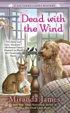 Dead with the Wind ebook by Miranda James