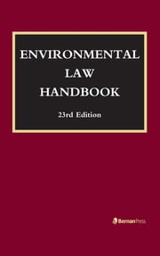 Environmental Law Handbook ebook by Christopher Bell, F. William Brownell, David R. Case,...