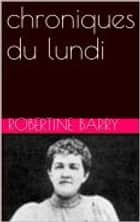 chroniques du lundi ebook by Robertine Barry