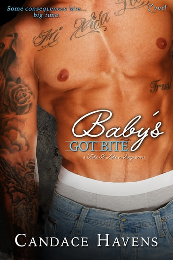 Baby's Got Bite ebook by Candace Havens