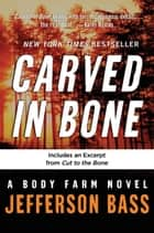 Carved in Bone - A Body Farm Novel ebook by Jefferson Bass