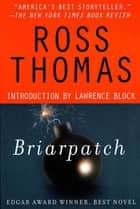 Briarpatch ebook by Ross Thomas,Lawrence Block