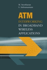 ATM Internetworking in Broadband Wireless Applications ebook by Sreetharan