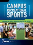 Campus Recreational Sports ebook by National Intramural Recreational Sports Association (NIRSA)