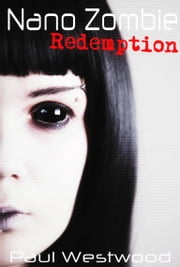 Nano Zombie: Redemption ebook by Paul Westwood